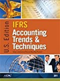 2011 IFRS Accounting Trends and Techniques-U. S. Edition 2011, American Institute of Certified Public Accountants, 0870519921