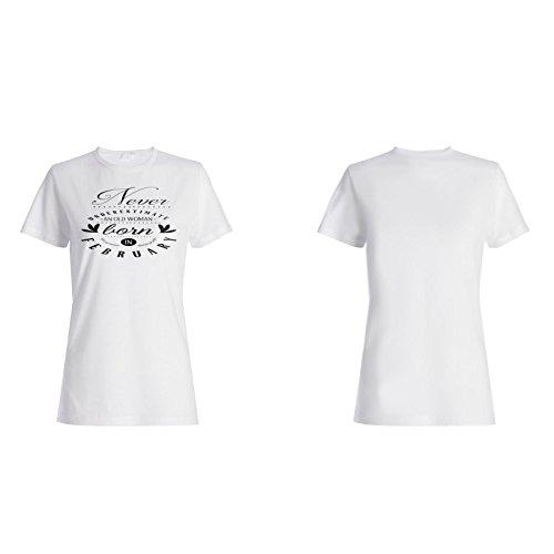 Unterschätzen Sie Nie Eine Alte Frau, Die Im Februar Geboren Wurde Damen T-shirt n513f