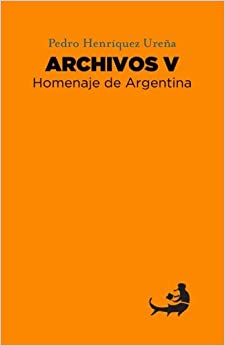 Miguel D. Mena - Pedro Henríquez Ureña Archivos V: Homenaje De Argentina