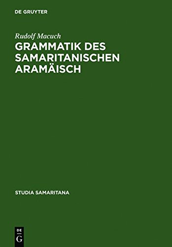 Grammatik des samaritanischen Aramäisch (Studia Samaritana) (German Edition)