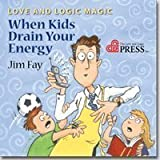 Kyпить Love and Logic Magic: When Kids Drain Your Energy (Parenting with Love and Logic) на Amazon.com