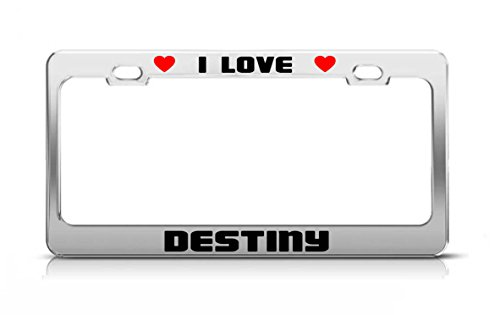 I LOVE DESTINY Boy Girl First Name License Plate Frame Tag Holder