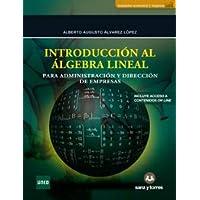 Introducción al Álgebra Lineal: Para Administración y Dirección