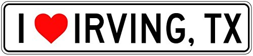 I Love IRVING, TEXAS - City State Heart Sign - 9