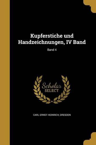 Kupferstiche Und Handzeichnungen, IV Band; Band 4 (German Edition) ebook