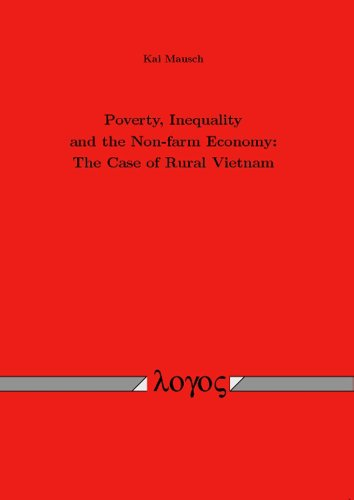 Poverty, Inequality and the Non-farm Economy: The Case of Rural Vietnam by Logos Verlag