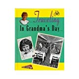 Traveling in Grandma's Day, Valerie J. Weber and Patricia A. Baker, 1575053268