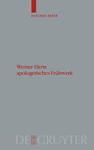 Werner Elerts apologetisches Frühwerk (Theologischge Bibliothek Toepelmann) (German Edition)