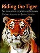 Book Riding the Tiger: Tiger Conservation in Human-Dominated Landscapes