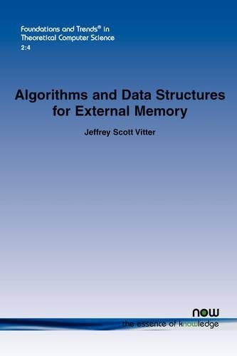 Algorithms and Data Structures for External Memory (Foundations and Trends(r) in Theoretical Computer Science)