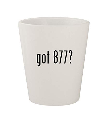 got 877? - Ceramic White 1.5oz Shot Glass