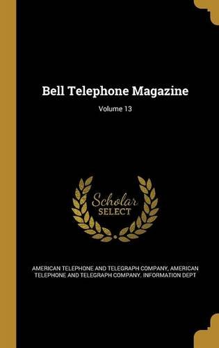 Bell Telephone Magazine; Volume 13 pdf epub