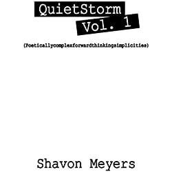 QuietStorm Vol.1: (Poeticallycomplexforwardthinkingsimplicities)