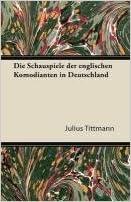 Book Die Schauspiele Der Englischen Komodianten in Deutschland