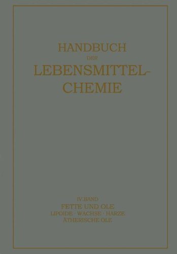 Fette und ????le: Lipoide ???? Wachse ???? Har????e, ????therische ????le (Handbuch der Lebensmittelchemie) (German Edition) by E. Bames (1939-01-01)