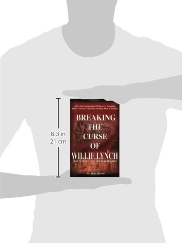 breaking the curse the willie lynch Breaking the curse of willie lynch: the science of slave psychology: alvin morrow: #blackhistory about time, breaking the curse of willie lynch is a book long overdue.