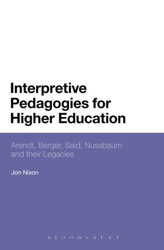 Interpretive Pedagogies for Higher Education: Arendt, Berger, Said, Nussbaum and their Legacies