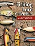 An Encyclopedia of the Modern Era, 1940 to Present (Fishing Lure Collectibles)