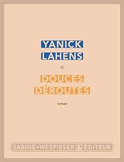 Douces déroutes, Lahens, Yanick