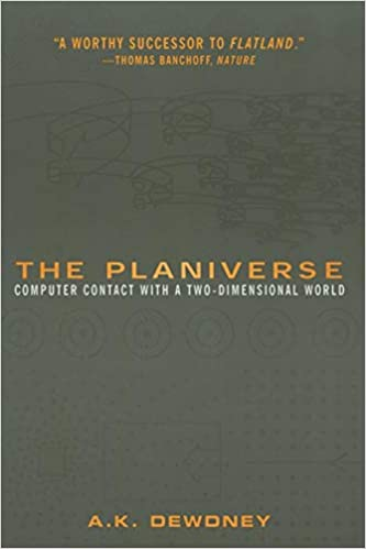 The Planiverse: Computer Contact with a Two Dimensional World (Picador Books)
