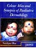 Colour Atlas and Synopsis of Paediatric Dermatology, Dhar, 8180611035