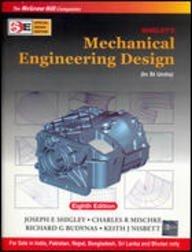 SHIGLEY'S MECHNICAL ENGINEERING DESIGN 8ED by Joseph Edward Shigley