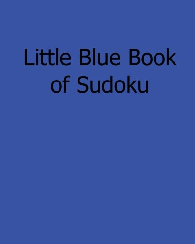 Read Online Little Blue Book of Sudoku: Easy to Read, Large Grid Sudoku Puzzles pdf epub