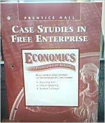 Case Studies in Free Enterprise (Economics Principles in Action