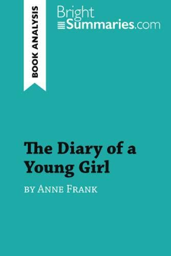 The Diary of a Young Girl by Anne Frank (Book Analysis): Detailed Summary, Analysis and Reading Guide