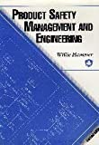 Product Safety Management and Engineering, Hammer, Willie, 0939874903