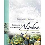 Beginning and Intermediate Algebra with Applications and Visualization, Gary K. Rockswold and Terry A. Krieger, 0321513312