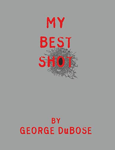 My Best Shot: An Overview of the Photography Career of George DuBose