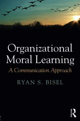 Organizational Moral Learning: A Communication Approach