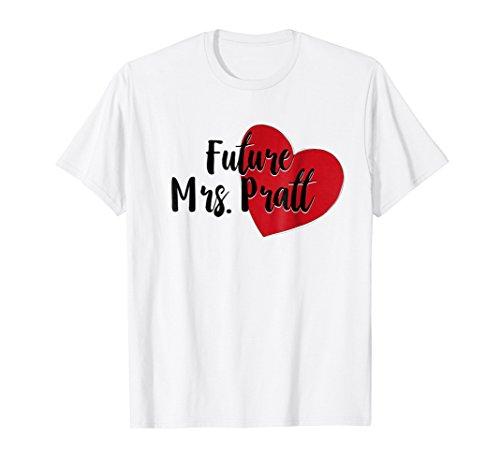 Future Mrs. Pratt T Shirt (For Fans of Chris)