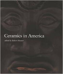 ceramics in america 2003 ceramics in america annual