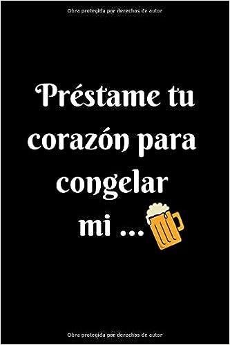 Prestame tu Corazón Para Congelar Mi ...: Funny Spanish Quotes ...