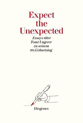 Expect the Unexpected (Festschrift): Essays über Tomi Ungerer zu seinem 80. Geburtstag (Kunst)