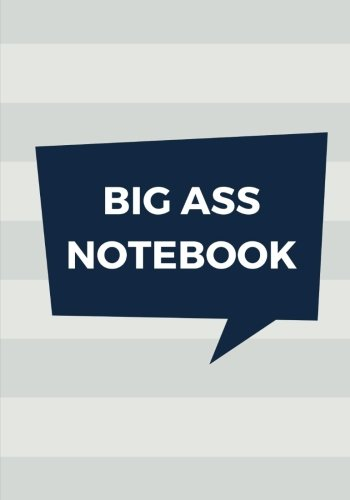 Download Big Ass Notebook: 500 Pages, Extra Large Notebook, Journal, Diary, Ruled, Silver Stripes, Soft Cover (7 x 10) (Extra Large Notebooks) PDF ePub book