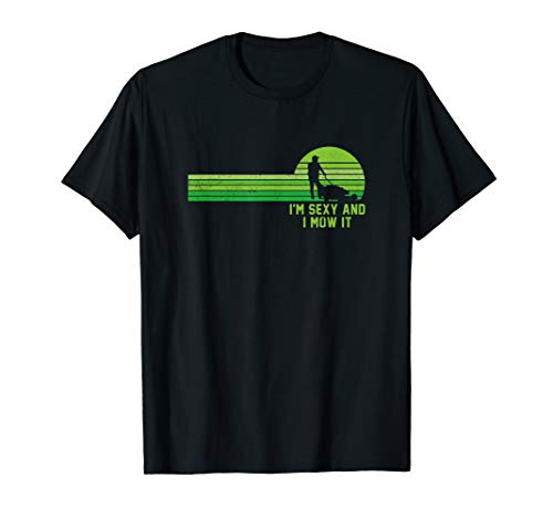 Lawn Mowing Shirt - Landscaping Shirt Im Sexy And I Mow It  - Mower Im Lawn