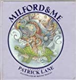Milford and Me, Patrick Lane, 0919926967