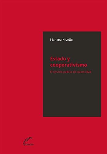 Descargar Libro Estado Y Cooperativismo. El Servicio Público De Electricidad Mariana Nivello