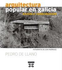 Descargar Libro Arquitectura Popular En Galicia : Razón E Construción De Pedro Pedro De Llano