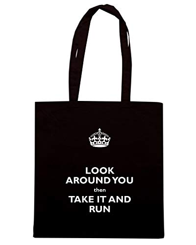 Speed Shirt Borsa Shopper Nera TKC0403 KEEP CALM AND LOOK AROUND YOU THEN TAKE IT AND RUN