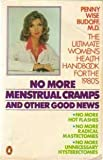 No More Menstrual Cramps and Other Good News, Penny W. Budoff, 0140059385