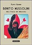 Benito Mussolini nell'Italia dei miracoli