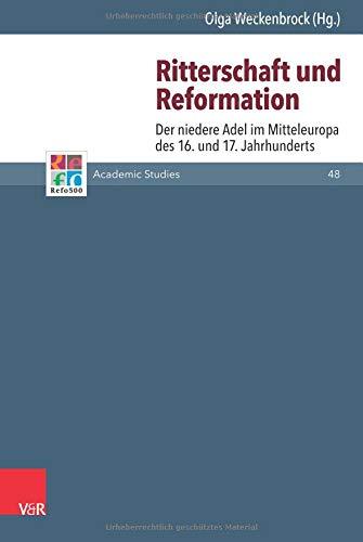 Ritterschaft Und Reformation: Der Niedere Adel Im Mitteleuropa Des 16. Und 17. Jahrhunderts