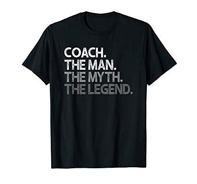 Mens Coach Shirt - Coaches Gift: The Man Myth Legend Coaching T-Shirt
