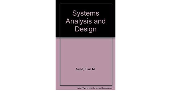 Systems Analysis And Design The Irwin Series In Information And Decision Sciences Awad Elias M 9780256028249 Amazon Com Books