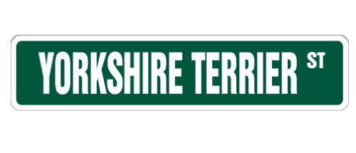 SignMission Yorkshire Terrier Street Sign Dog Lover Lap Breeder | Indoor/Outdoor |  24