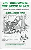 The Chimpanzees Who Would Be Ants, Russell M. Genet, 1560725222